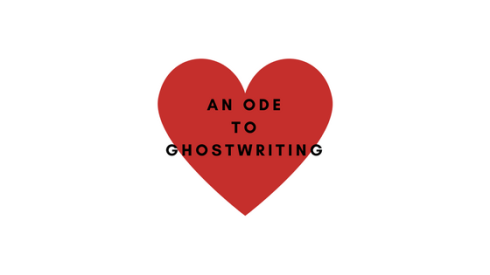 My OdeTo Ghostwriting